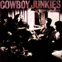 Cowboy Junkies : The Trinity Session