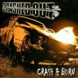 Crashed Out : Crash and Burn