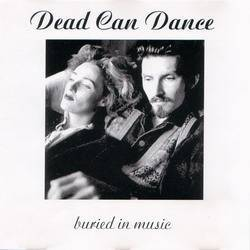 Dead Can Dance : Buried in Music