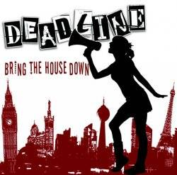 Deadline : Bring the House Down