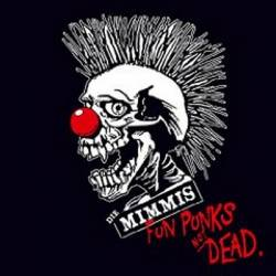 Die Mimmis : Fun Punks not Dead