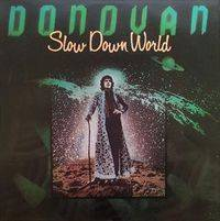 Donovan : Slow Down World