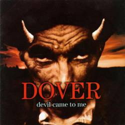 Dover : Devil Came to Me