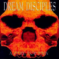 Dream Disciples : A Cure for Pain