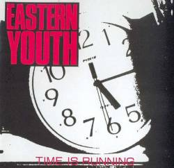 Eastern Youth : Time Is Running