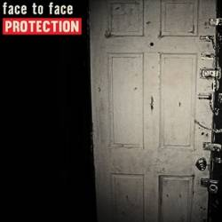 Face To Face : Protection