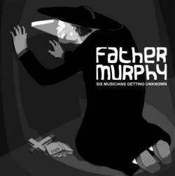 Father Murphy : Six Musicians Getting Unknown