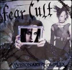 Fear Cult : Visionary Complex