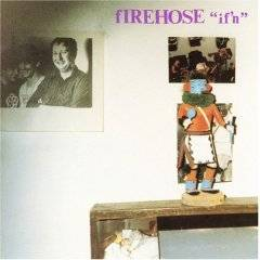 Firehose : If'n