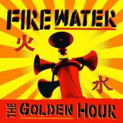 Firewater : The Golden Hour