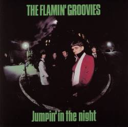 Flamin' Groovies : Jumpin' in the Night