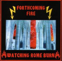 Forthcoming Fire : Watching Rome Burn