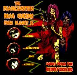 Frankenstein Drag Queens From Planet 13 : Songs from the Recently Deceased