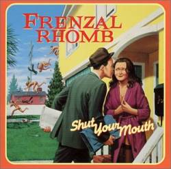 Frenzal Rhomb : Shut Your Mouth