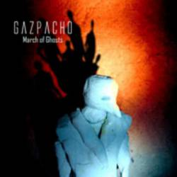Gazpacho : March of Ghosts