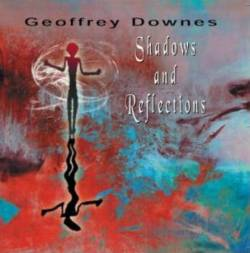 Geoffrey Downes : Shadows And Reflections