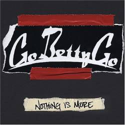 Go Betty Go : Nothing Is More