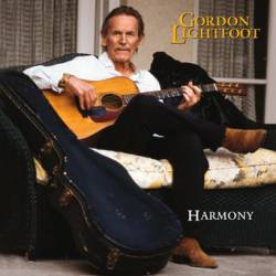 Gordon Lightfoot : Harmony