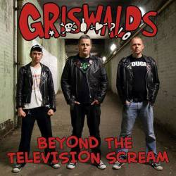 Griswalds : Beyond The Television Scream