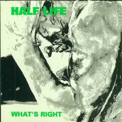 Half Life : What's Right