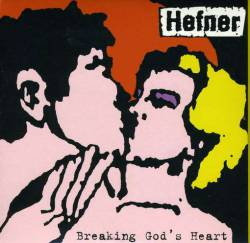 Hefner : Breaking God's Heart