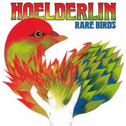 Hoelderlin : Rare Birds
