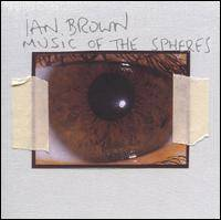 Ian Brown : Music of the Spheres