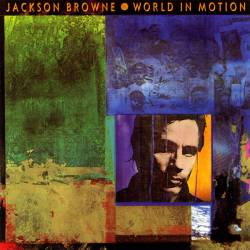 Jackson Browne : World in Motion