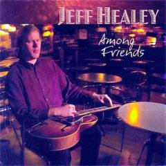 Jeff Healey : Among Friends
