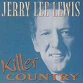 Jerry Lee Lewis : Killer Country
