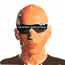 Joe Satriani : Super Colossal