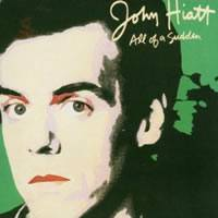 John Hiatt : All of a Sudden