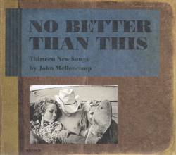 John Mellencamp : No Better Than This