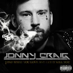 Jonny Craig : Find What You Love and Let It Kill You