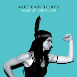 Juliette And The Licks : Four on the Floor