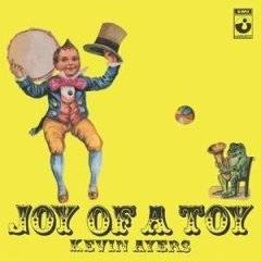 Kevin Ayers : Joy Of A Toy