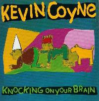 Kevin Coyne : Knocking on Your Brain
