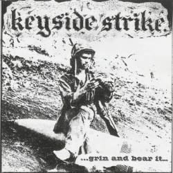 Keyside Strike : ...Grin and Bear It...