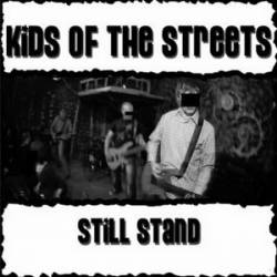 Kids Of The Streets : Still Stand