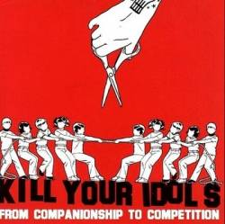 Kill Your Idols : From Companionship to Competition