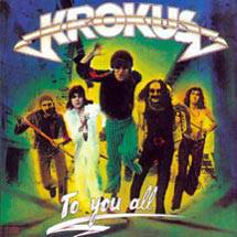 Krokus : To You All