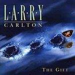 Larry Carlton : The Gift