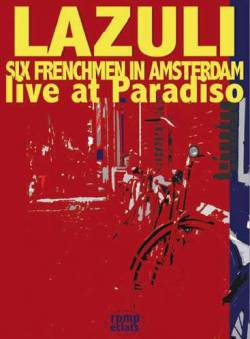 Lazuli : Six Frenchmen in Amsterdam Live at Paradisio