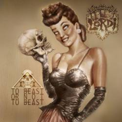 Lordi : To Beast or Not to Beast