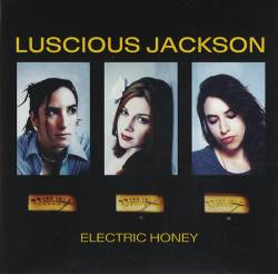 Luscious Jackson : Electric Honey