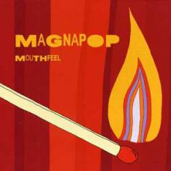 Magnapop : Mouthfeel