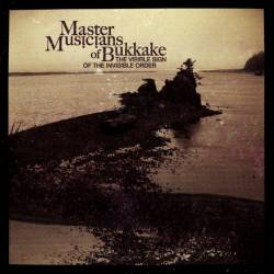 Master Musicians Of Bukkake : The Visible Sign of the Invisible Order