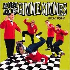 Me First And The Gimme Gimmes : Take a Break