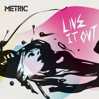 Metric : Live It Out