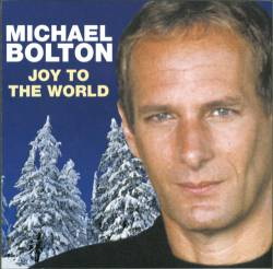 Michael Bolton : Joy to the World